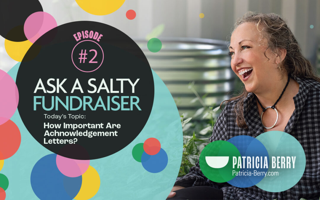 Ask A Salty Fundraiser: How important are acknowledgment letters?