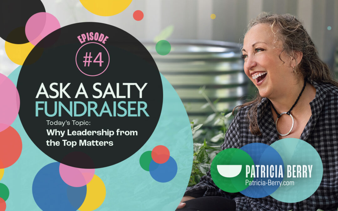 Ask a Salty Fundraiser: Why Leadership from the Top Matters