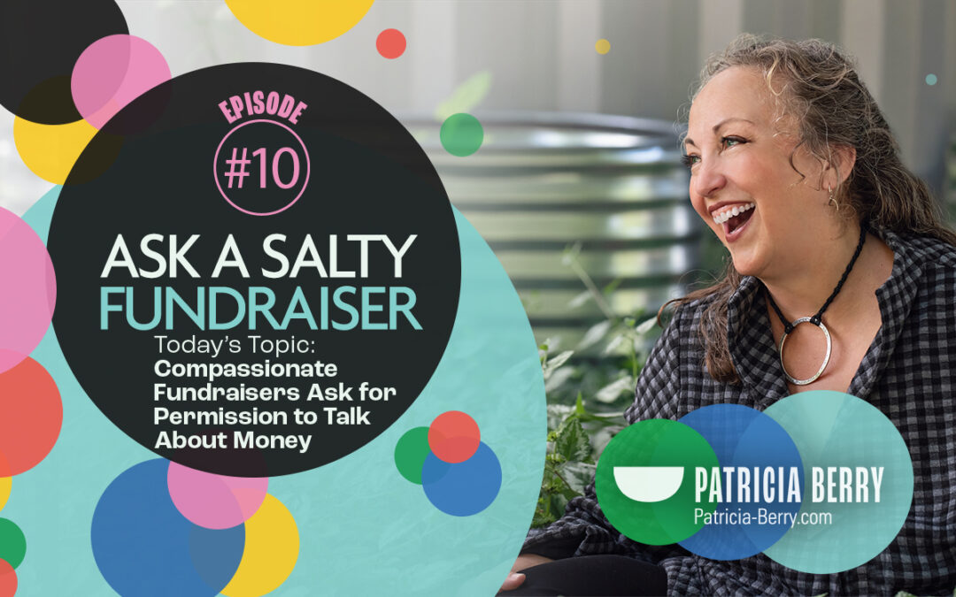 Compassionate Fundraisers Ask for Permission to Talk About Money